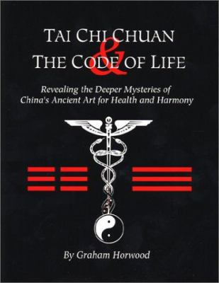 Tai Chi Chuan and the Code of Life 9780938045380