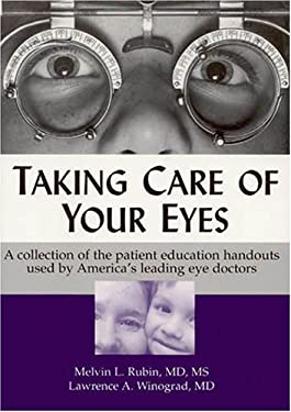 Taking Care of Your Eyes: A Collection of the Patient Information Handboks Used by America's Leading Eye Doctors