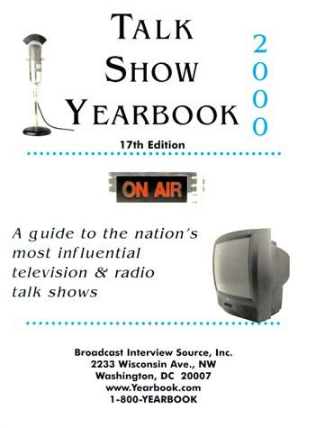 Talk Show Yearbook: A Guide to the Nation's Most Influential Television & Radio Talk Shows 9780934333405