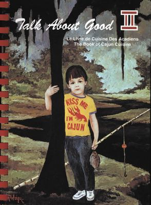 Talk about Good II: A Toast to Cajun Food 9780935032505