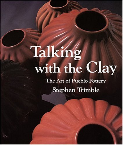 Talking with the Clay: The Art of Pueblo Pottery 9780933452183