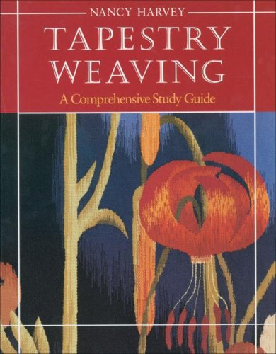 Tapestry Weaving: A Comprehensive Study Guide 9780934026642