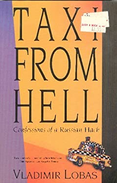 Taxi from Hell: Confessions of a Russian Hack 9780939149865