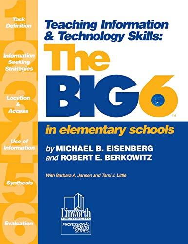 Teaching Information & Technology Skills: The Big6 in Elementary Schools 9780938865810