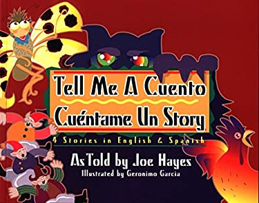 Tell Me a Cuento / Cuentame Un Story: 4 Stories in English & Spanish