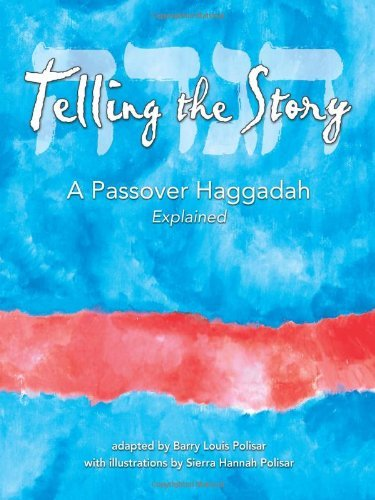Telling the Story: A Passover Haggadah Explained 9780938663515