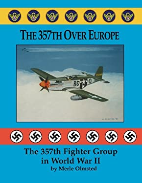 The 357th Over Europe: The 357th Fighter Group in World War II