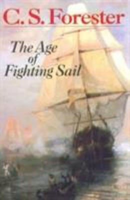 Age of Fighting Sail : The Story of the Naval War of 1812