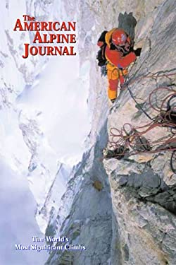 The American Alpine Journal: The World's Most Significant Climbs 9780930410971