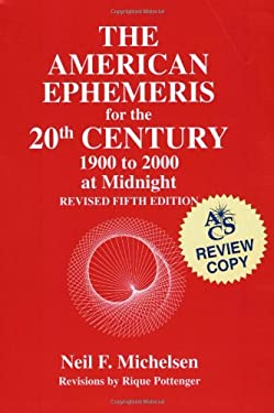 The American Ephemeris for the 20th Century at Midnight 9780935127195