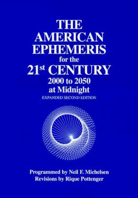 The American Ephemeris for the 21st Century: 2000 to 2050 at Midnight