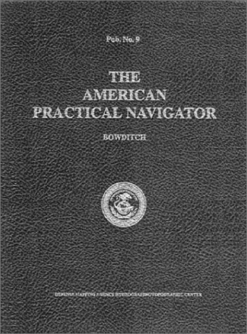 The American Practical Navigator - Bowditch 9780939837540