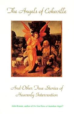 The Angels of Cokeville: And Other True Stories of Heavenly Intervention 9780932945433