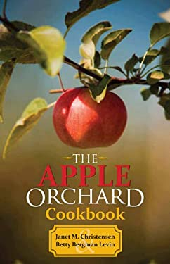 The Apple Orchard Cookbook 9780936399324