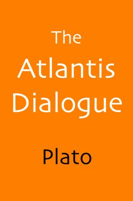 The Atlantis Dialogue: Plato's Original Story of the Lost City and Continent 9780938497158