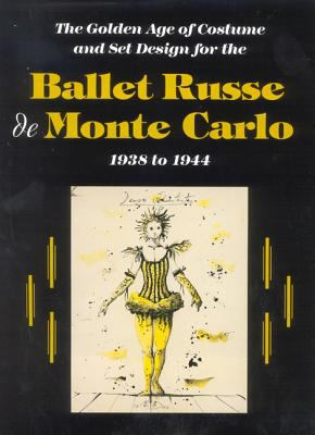 The Ballet Russe de Monte Carlo: The Golden Age of Costume and Set Design 9780931537233