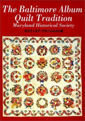 The Baltimore Album Quilt Tradition 9780938420705