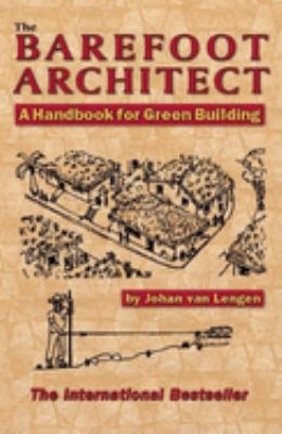 The Barefoot Architect: A Handbook for Green Building 9780936070421