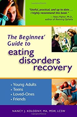 The Beginner's Guide to Eating Disorders Recovery 9780936077451