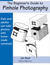 The Beginners Guide to Pinhole Photography 4198700