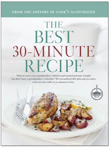 The Best 30-Minute Recipe: Want to Serve Your Grandmother's Chicken and Roast Potatoes Tonight But Don't Have a Grandmother's Schedule? We Stream 9780936184982