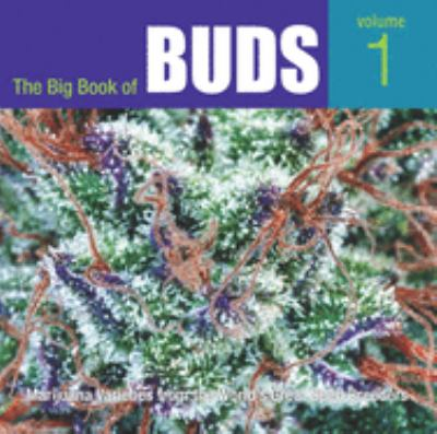 The Big Book of Buds: Marijuana Varieties from the World's Great Seed Breeders 9780932551399