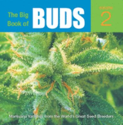 The Big Book of Buds, Volume 2: More Marijuana Varieties from the World's Great Seed Breeders 9780932551627