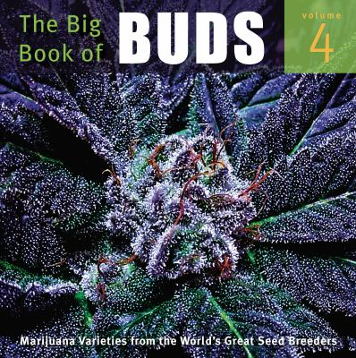 The Big Book of Buds: Marijuana Varieties from the World's Great Seed Breeders 9780932551481