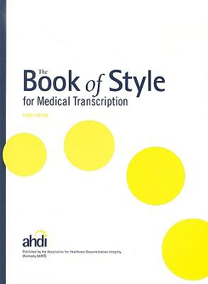 The Book of Style for Medical Transcription 9780935229585