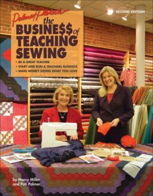 The Business of Teaching Sewing 9780935278736