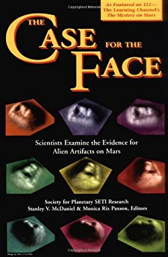 The Case of the Face: Scientists Examine the Evidence for Alien Artifacts on Mars 9780932813596