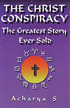 The Christ Conspiracy: The Greatest Story Ever Sold 9780932813749