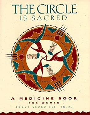 The Circle is Sacred: A Medicine Book for Women 9780933031975