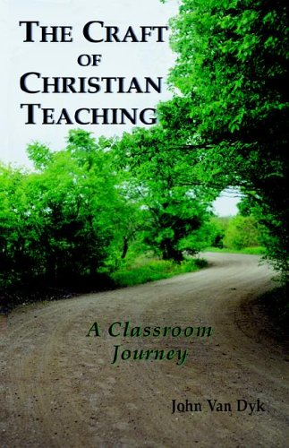 The Craft of Christian Teaching: A Classroom Journey 9780932914460