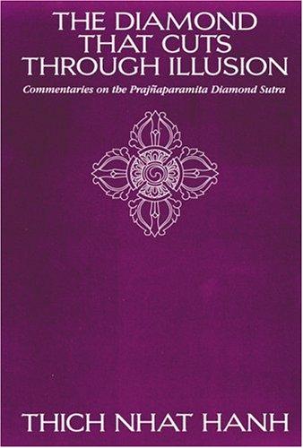 The Diamond That Cuts Through Illusion: Commentaries on the Prajnaparamita Diamond Sutra