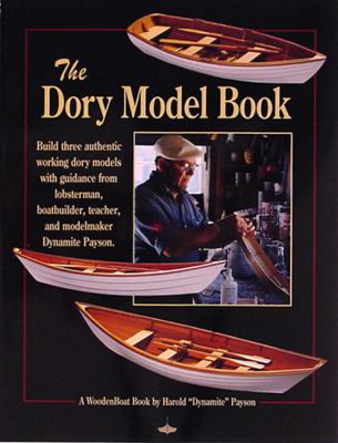 The Dory Model Book: A Woodenboat Book 9780937822456