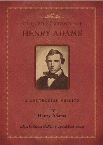 The Education of Henry Adams: A Centennial Version 9780934909938
