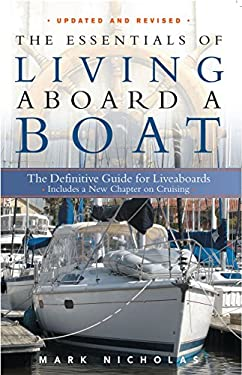 The Essentials of Living Aboard a Boat: The Definitive Guide for Liveaboards 9780939837663