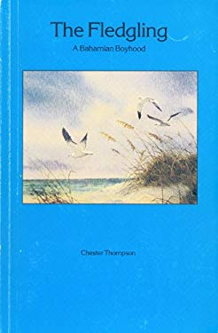 The Fledgling: A Bahamian Boyhood 9780932265470