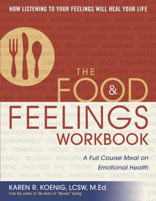 The Food & Feelings Workbook: A Full Course Meal on Emotional Health 9780936077208