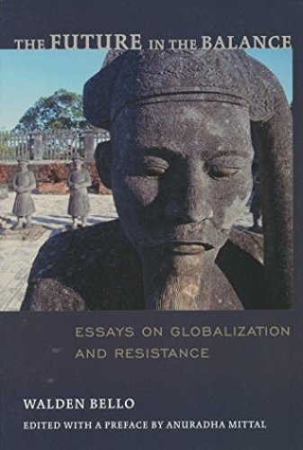 The Future in the Balance: Essays on Globalization and Resistance 9780935028843