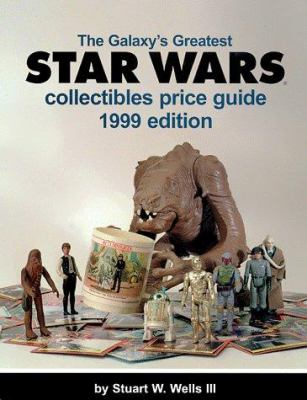 The Galaxy's Greatest Star Wars Collectibles Price Guide 9780930625979