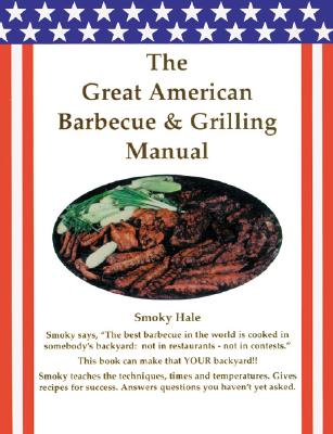 The Great American Barbecue & Grilling Manual 9780936171029
