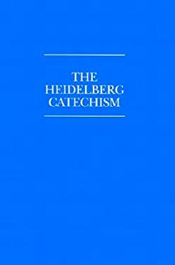 The Heidelberg Catechism 9780930265854