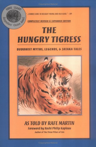 The Hungry Tigress: Buddhist Myths, Legends and Jataka Tales 9780938756521