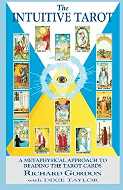 The Intuitive Tarot: A Metaphysical Approach to Reading the Tarot Cards 9780931892844