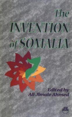 The Invention of Somalia 9780932415998