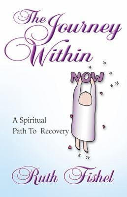 The Journey Within: A Spiritual Path to Recovery 9780932194411