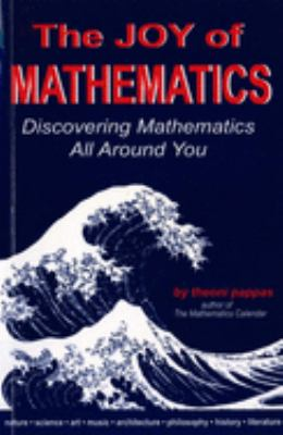 The Joy of Mathematics: Discovering Mathematics All Around You 9780933174658