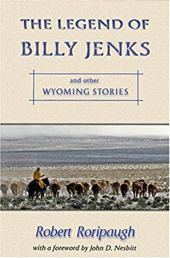 The Legend of Billy Jenks: And Other Wyoming Stories 9780931271885